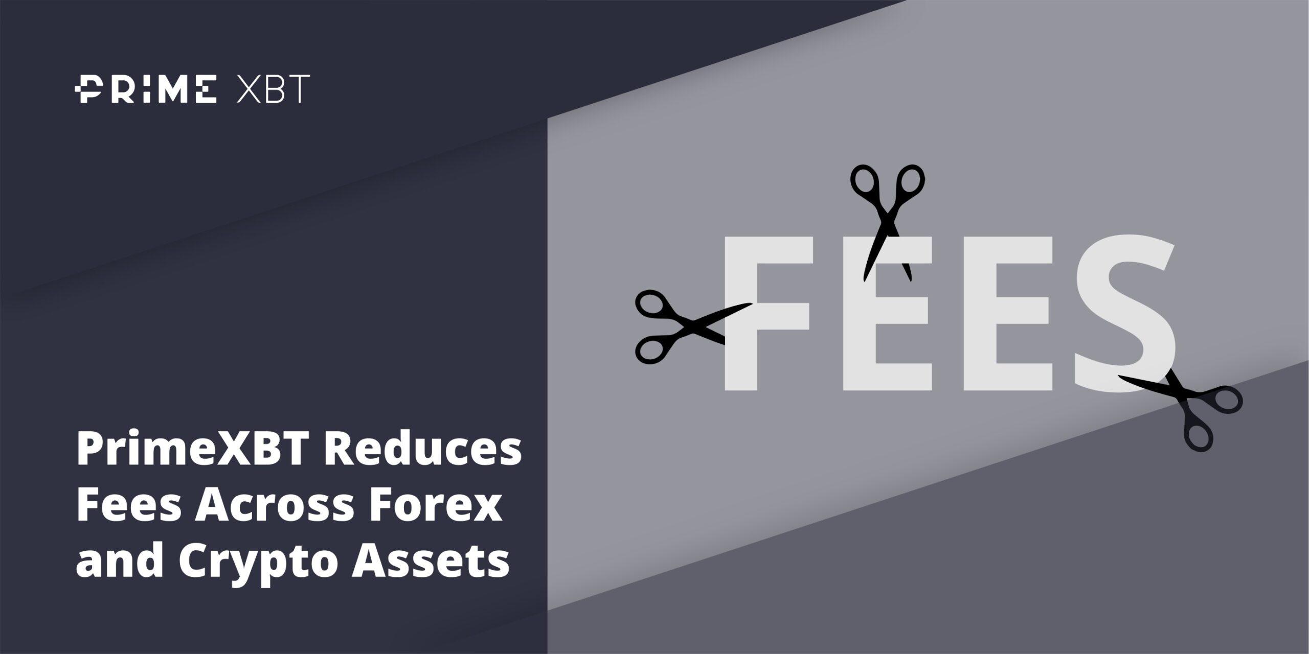PrimeXBT Fees lowered