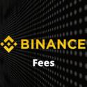 Binance Fees Explained